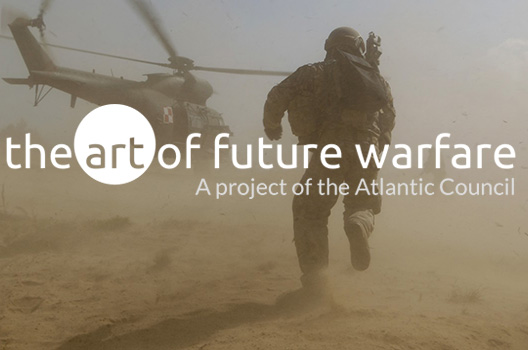 Atlantic Council announces new Art of Future Warfare project