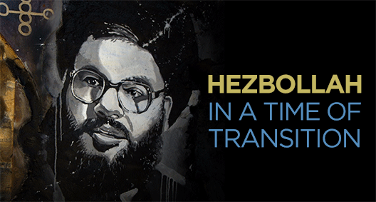 Hezbollah in a Time of Transition