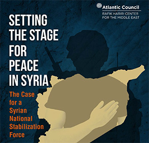 Setting the stage for peace in Syria: The case for a Syrian National Stabilization Force