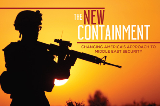 The new containment: Changing America's approach to Middle East security