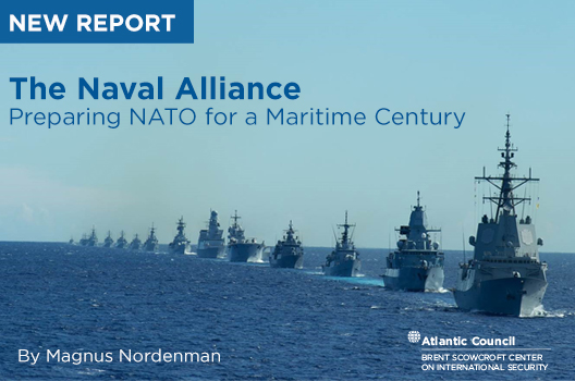 The Naval Alliance: Preparing NATO for a maritime century