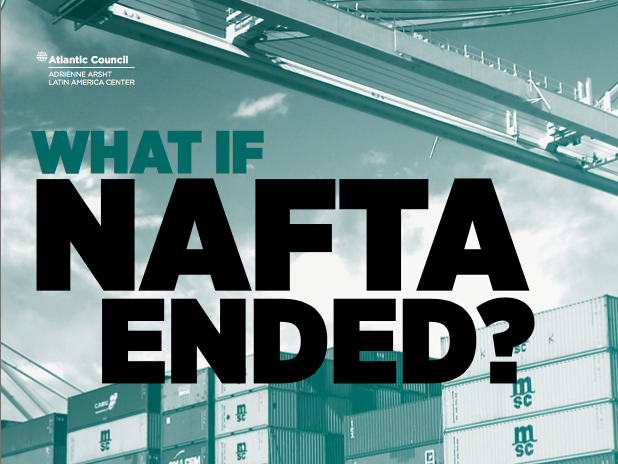 What if NAFTA Ended? The Imperative of a Successful Renegotiations