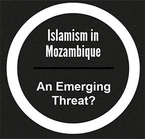 Islamist terrorism in Mozambique: An emerging threat?