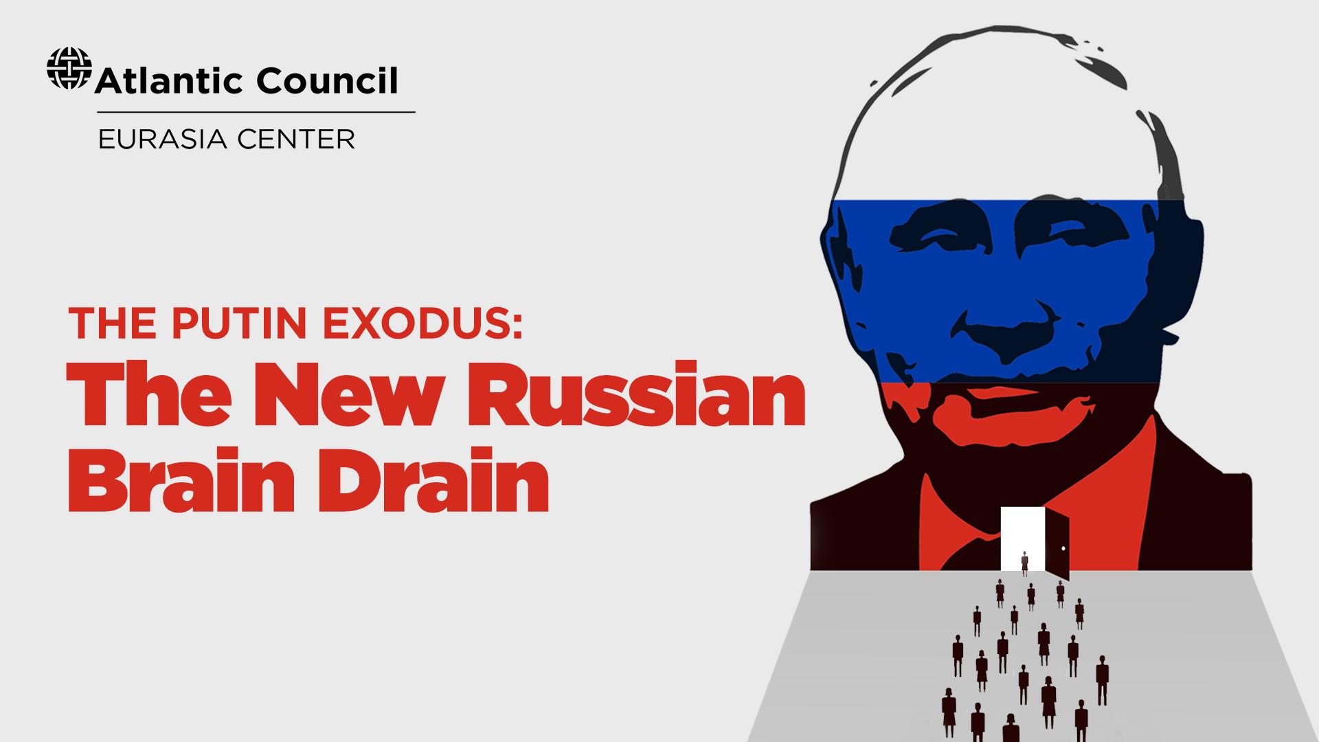The Putin exodus: The new Russian brain drain