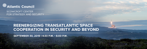 EVENT Reenergizing Transatlantic Space Cooperation in Security and Beyond
