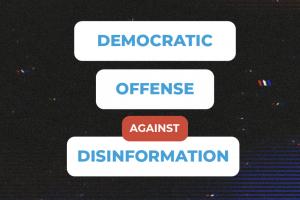 Democratic Offense Against Disinformation