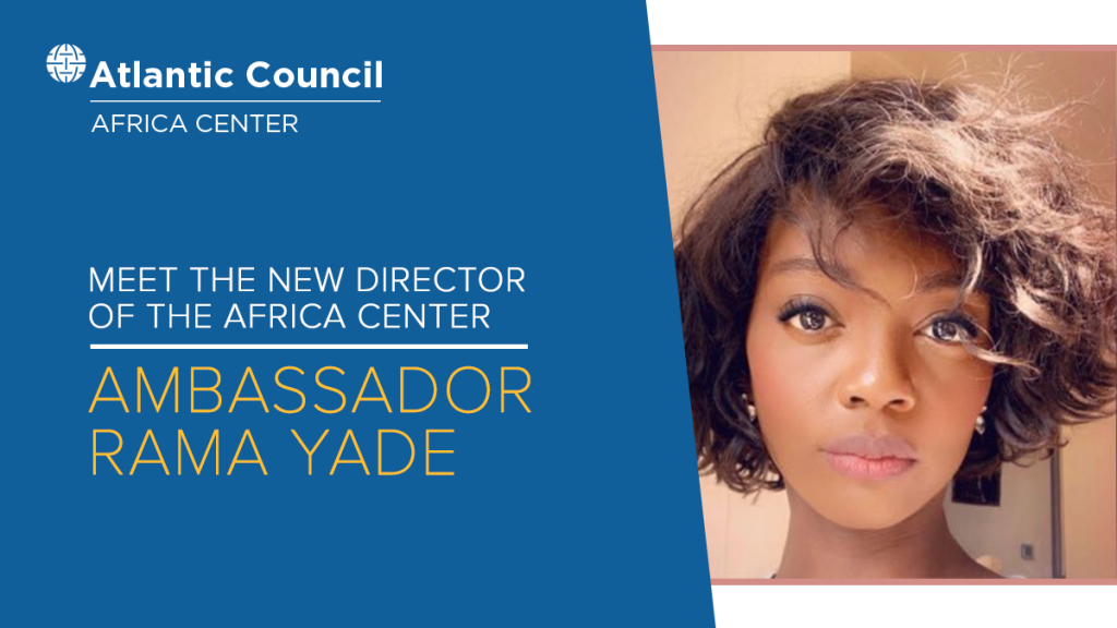 Ambassador Rama Yade named director of Atlantic Council's Africa Center